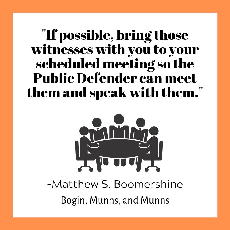 Bring Witnesses to public defender meetings