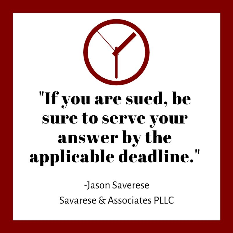 """If you are sued, be sure to serve your answer by the applicable deadline."""