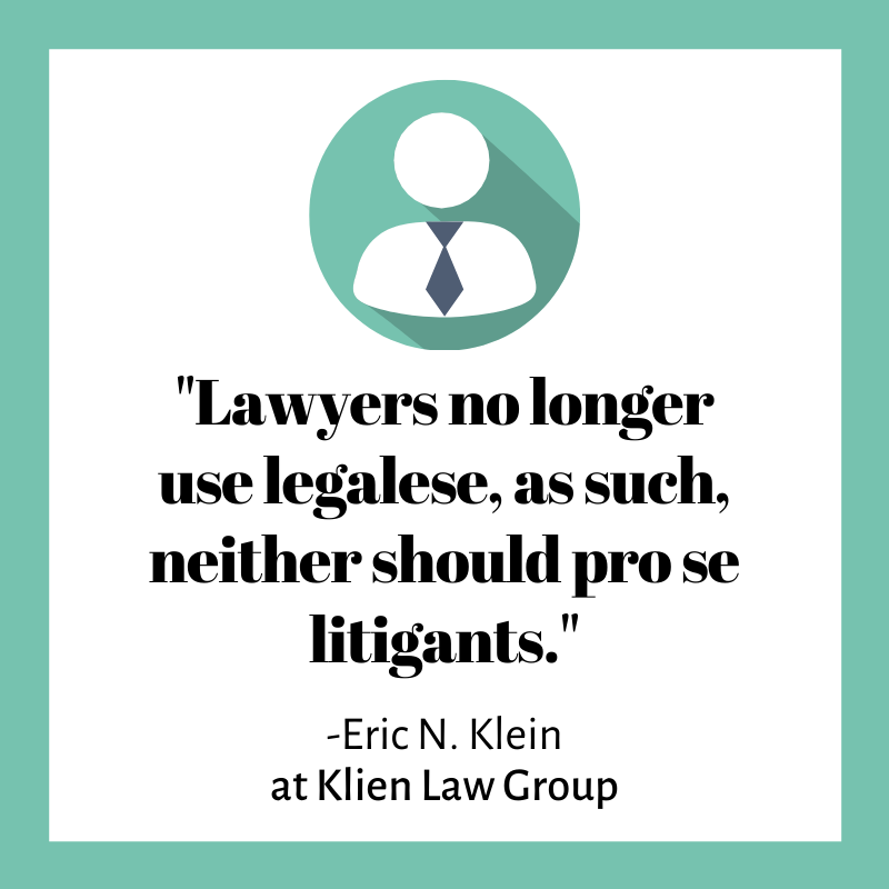 """Lawyers no longer use legalese, as such, neither should pro se litigants."""