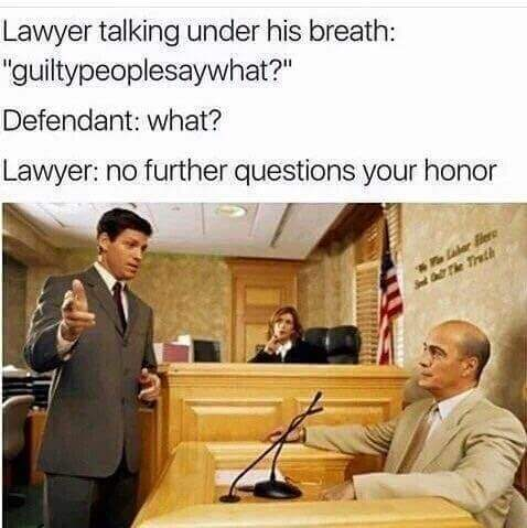 Courtroom meme DON'T let the prosecutor get you with this one! Too many good folks lose in court with this simple zinger. Don't be a victim!