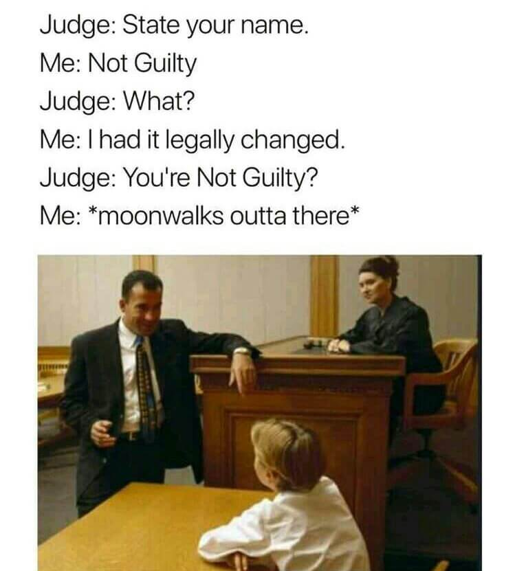 """Courtroom Meme This meme is extra clever and it gives off very """"Joe Mama"""" joke vibes. Though, this may not be the best trick to pull in a courtroom while you're being sentenced. Don't let the laughter of the jury fool you, you probably just ruined your chance at parole."""