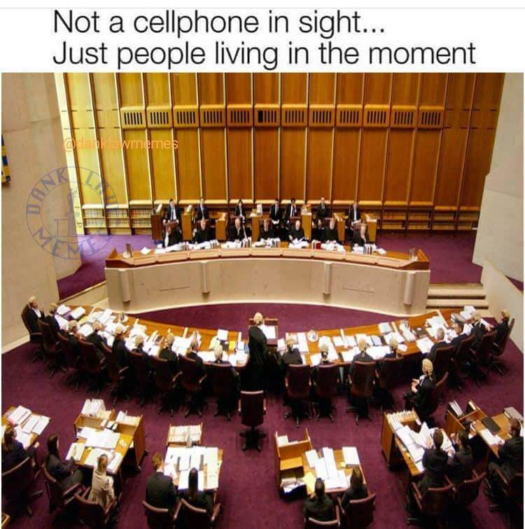 Court Meme Cellphones are a plague taking over society. Why can't we just live in the moment like these guys?