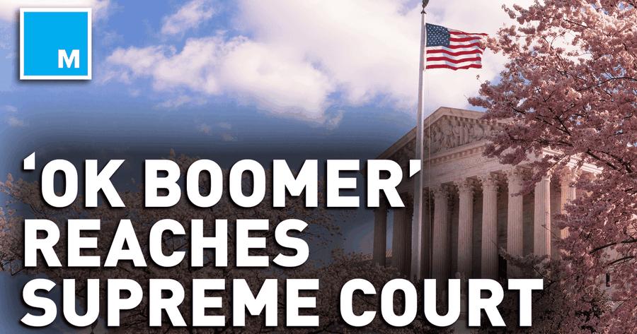 """OK Boomer"" Reaches Supreme Court Meme"