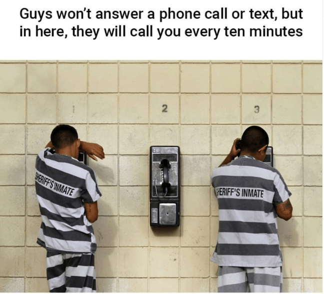 Category: Calls from Prision Meme  Honestly? I'm almost positive this meme is true. Gotta love the people who ghost you until they land themselves in prison. But, if they're calling their baby mamas, it's simply an ode to how faithful those baby mamas be.