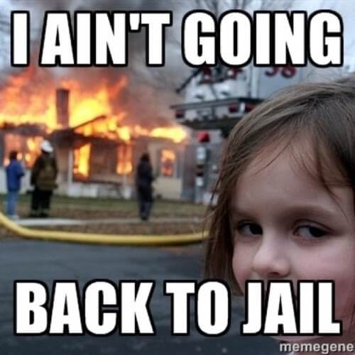 Category: Back to Jail Meme  This meme is good for a small chuckle. Unfortunately, this meme format is outdated. Honestly, I get this meme. I've heard a lot of people that end up in jail once, don't really want to go back again.