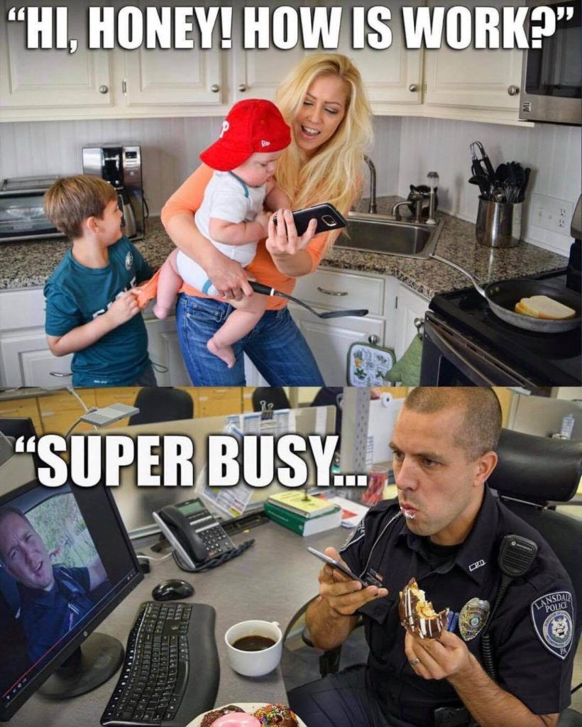 Category: Police Meme Nothing goes along more naturally than police and donuts, well other than police and family of course.  Family before donuts!