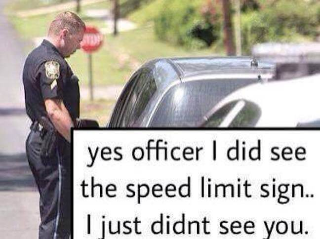 Category: Officer Meme Getting pulled over sucks, but jokes are never out of the question. The officer may hit you with the night stick, or he may send you on your way. But hey, you only live once!