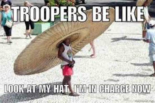 Category: State Trooper meme  State troopers love their big hats. They also love feeling like they're in charge. Unfortunately, their big hats don't even begin to compare to the size of their egos.