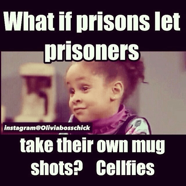 "Category: Prison Meme This prison meme is definitely good for a small chuckle. But I didn't necessarily ""LOL"", as the kids say. Also, the format is outdated. Though, that can be forgiven."
