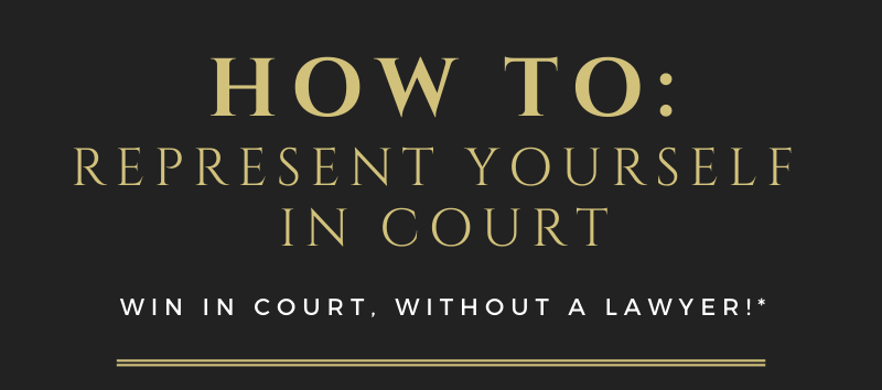 Representing yourself in court made easy