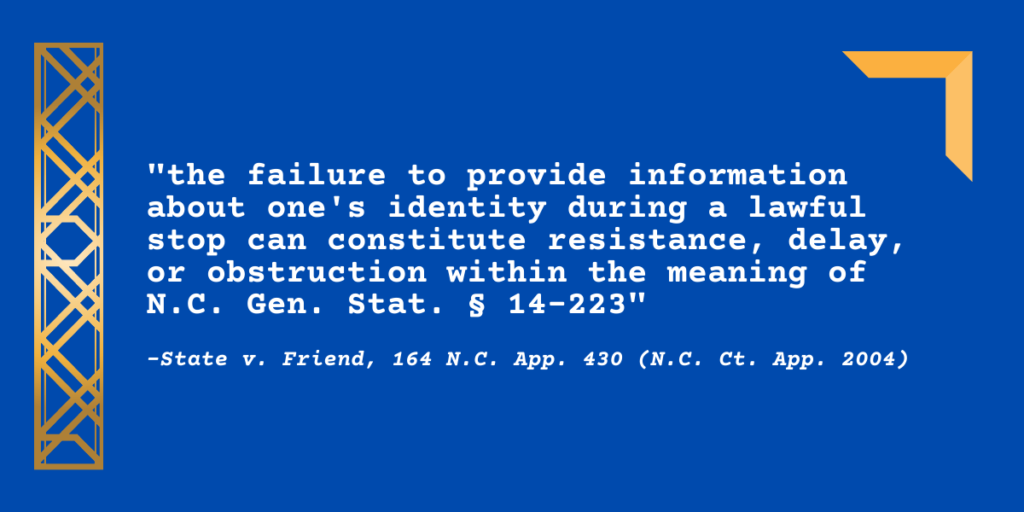 """""""the failure to provide information about one's identity during a lawful stop can constitute resistance, delay, or obstruction within the meaning of N.C. Gen. Stat. § 14-223"""""""